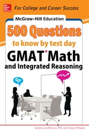 McGraw-Hill Education 500 GMAT Math and Integrated Reasoning Questions to Know by Test Day ebook by Sandra Luna McCune,Carolyn Wheater