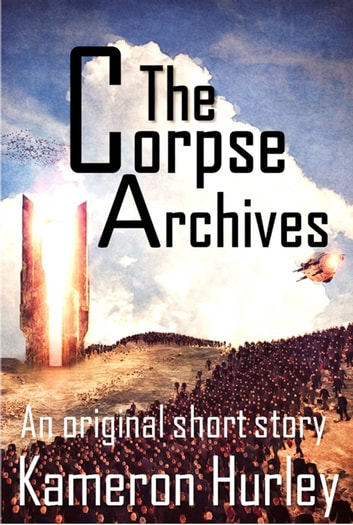The Corpse Archives ebook by Kameron Hurley