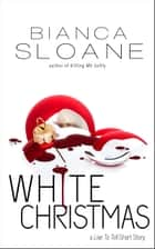 White Christmas (A Live To Tell Short Story) ebook by Bianca Sloane