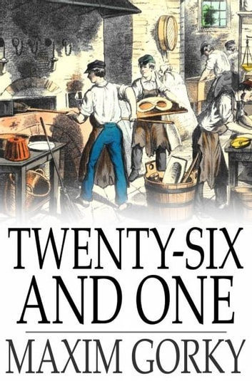 Twenty-Six and One - And Other Stories ebook by Maxim Gorky