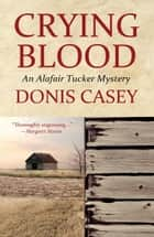 Crying Blood ebook by Donis Casey