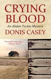 Crying Blood - An Alafair Tucker Mystery ebook by Donis Casey