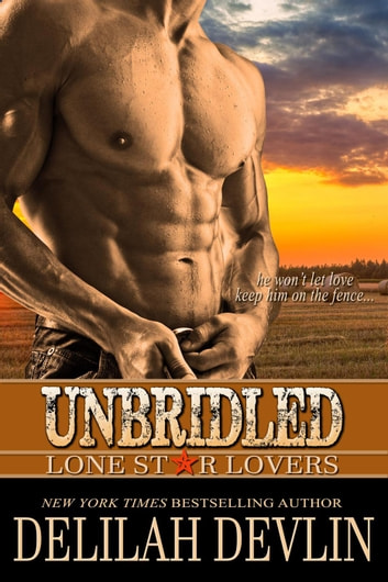 Unbridled - Lone Star Lovers, #1 ebook by Delilah Devlin