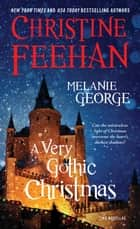 A Very Gothic Christmas ebook by Christine Feehan, Melanie George