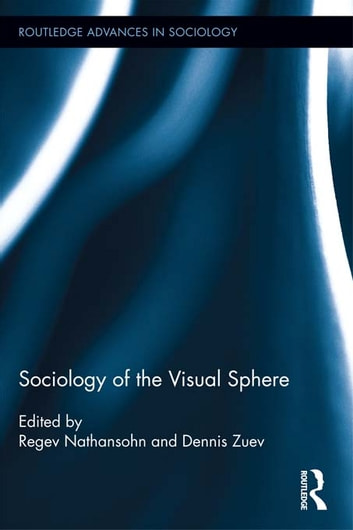 Sociology of the Visual Sphere ebook by
