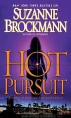 Hot Pursuit - A Novel ebook by Suzanne Brockmann