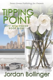 Tipping Point - Duty With Honor, #8 ebook by Jordan Bollinger