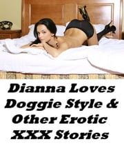 Dianna Loves Doggie Style & Other XXX Erotic Stories ebook by TORRI TUMBLES