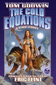The Cold Equations ebook by Tom Godwin,Eric Flint