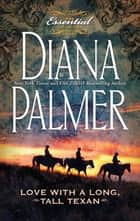 Love with a Long, Tall Texan ebook by Diana Palmer
