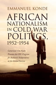 African Nationalism in Cold War Politics ebook by Emmanuel Konde