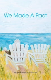 We Made A Pact ebook by Albert Thomas Berkshire