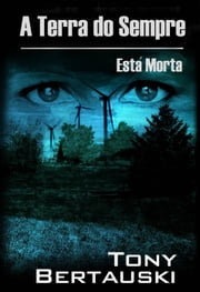 A Terra do Sempre Está Morta ebook by Tony Bertauski