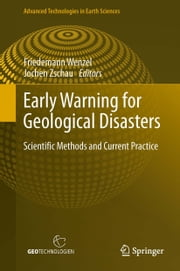 Early Warning for Geological Disasters - Scientific Methods and Current Practice ebook by Friedemann Wenzel,Jochen Zschau