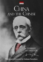 China and the Chinese - With a new foreword by Graham Earnshaw ebook by Graham Anton Earnshaw,Herbert Allen Giles