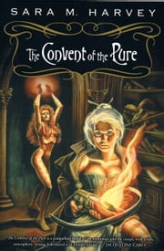 The Convent of the Pure ebook by Sara M Harvey
