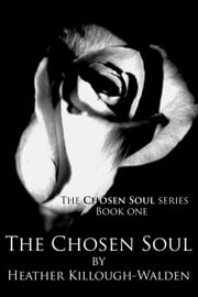 The Chosen Soul ebook by Heather Killough-Walden