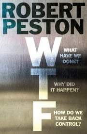 WTF? - A Times top 10 bestseller ebook by Robert Peston