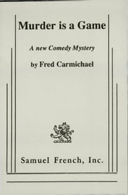 Murder Is A Game ebook by Fred Carmichael