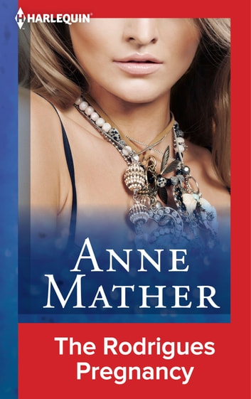 The Rodrigues Pregnancy eBook by Anne Mather