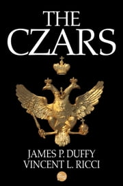 The Czars ebook by James P. Duffy & Vincent L. Ricci