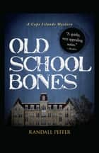 Old School Bones ebook by Randall Peffer