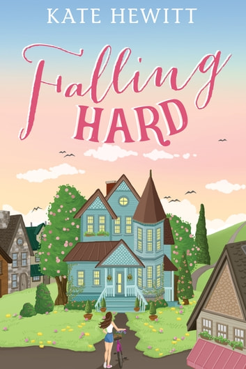 Falling Hard ebook by Kate Hewitt