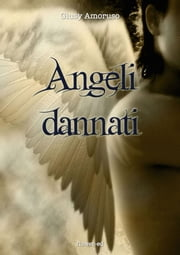 Angeli dannati ebook by Giusy Amoruso