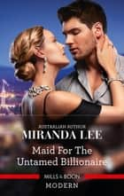 Maid for the Untamed Billionaire ebook by
