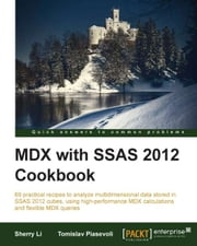 MDX with SSAS 2012 Cookbook ebook by Sherry Li, Tomislav Piasevoli
