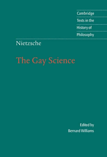 Nietzsche: The Gay Science - With a Prelude in German Rhymes and an Appendix of Songs ebook by Friedrich Nietzsche
