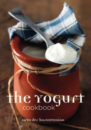 Yogurt Cookbook ebook by Haroutunian, Arto der