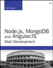 Node.js, MongoDB, and AngularJS Web Development ebook by Brad Dayley