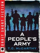 A People's Army ebook by T. C. McCarthy