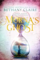 Morna's Ghost - A Sweet, Scottish Time Travel Romance ebook by Bethany Claire