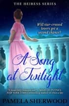 A Song at Twilight - The Heiress Series, #2 ebook by Pamela Sherwood