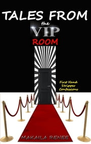 Tales from the VIP Room ebook by Makaila Renee