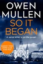 So It Began ebook by Owen Mullen