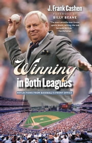 Winning in Both Leagues - Reflections from Baseball's Front Office ebook by J. Frank Cashen,Billy Beane