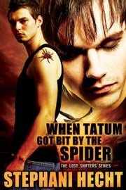 When Tatum got bit by the Spider - Book 19 ebook by Stephani Hecht