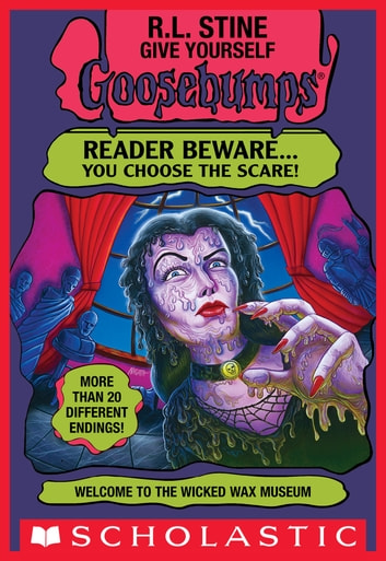 Welcome to the Wicked Wax Museum (Give Yourself Goosebumps #12) ebook by R. L. Stine