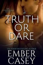 Truth or Dare ebook by Ember Casey
