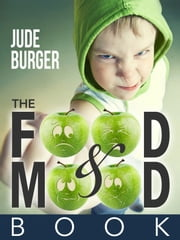 The Food and Mood Book ebook by Jude Burger