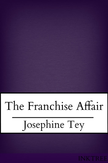 The Franchise Affair Ebook By Josephine Tey 1230000166521