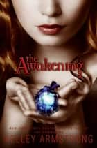 The Awakening ebook by Kelley Armstrong