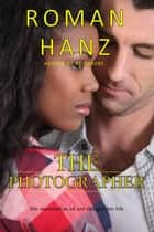 The Photographer ebook by Roman Hanz