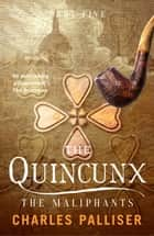 The Quincunx: The Maliphants ebook by Charles Palliser