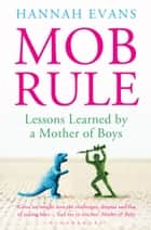 MOB Rule ebook by Hannah Evans