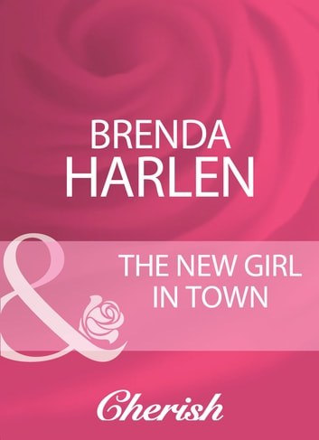 The New Girl In Town (Mills & Boon Cherish) ebook by Brenda Harlen