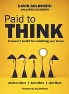 Paid to Think ebook by David Goldsmith